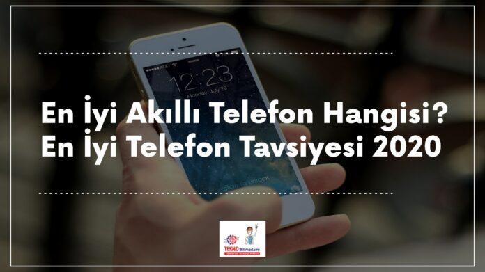 En-İyi-Akıllı-Telefon-Hangisi?-En-İyi-Telefon-Tavsiyesi-2020