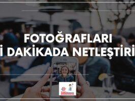 Fotoğrafları-İki-Dakikada-Netleştirin!