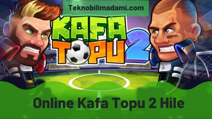 Online Kafa Topu 2 Hile