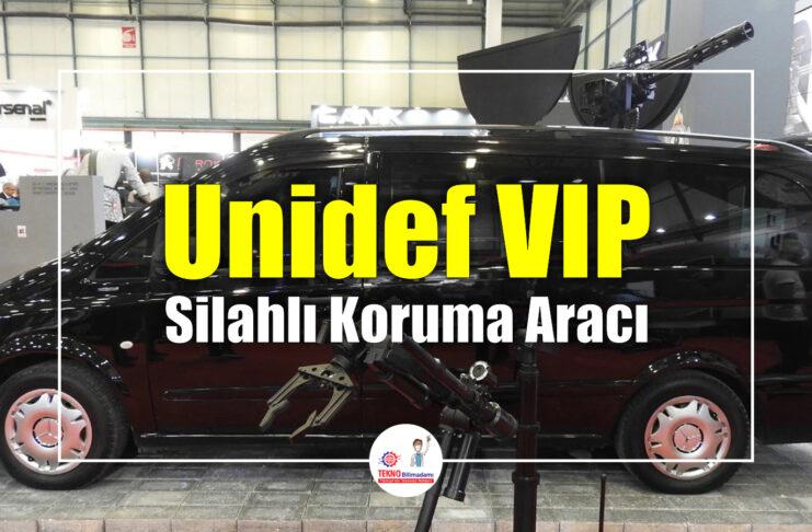 Unidef-VIP-Silahlı-Koruma-Aracı!