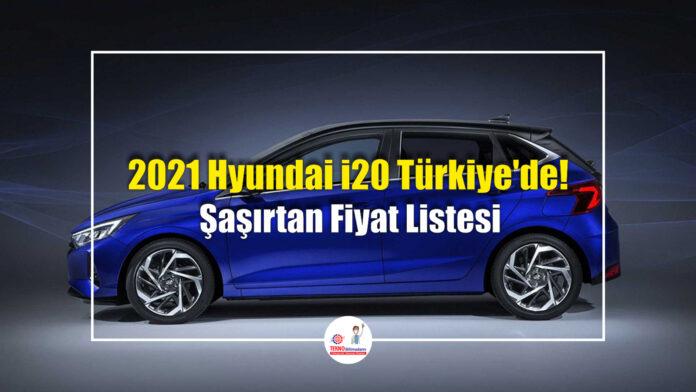 2021-Hyundai-i20-Türkiye'de!-Şaşırtan-Fiyat-Listesi