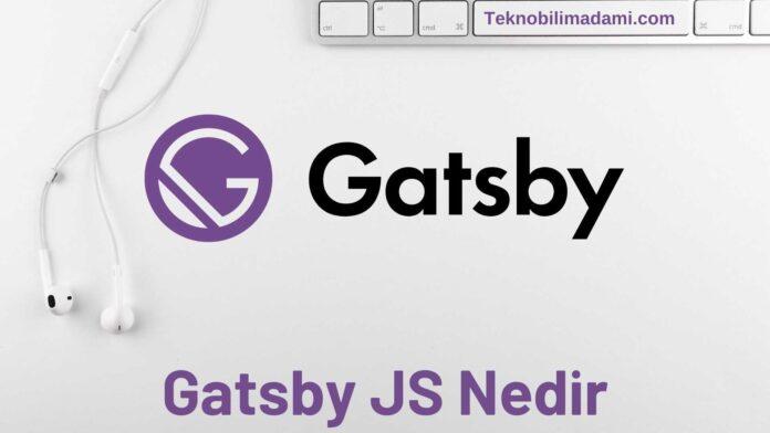 Gatsby JS Nedir