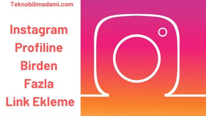 Instagram Profiline Birden Fazla Link Ekleme