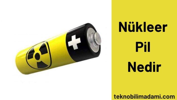 Nükleer Pil Nedir