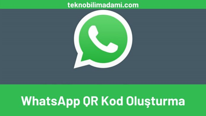 WhatsApp QR Kod Oluşturma