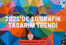 2021-de-10-Grafik-Tasarim-Trendi