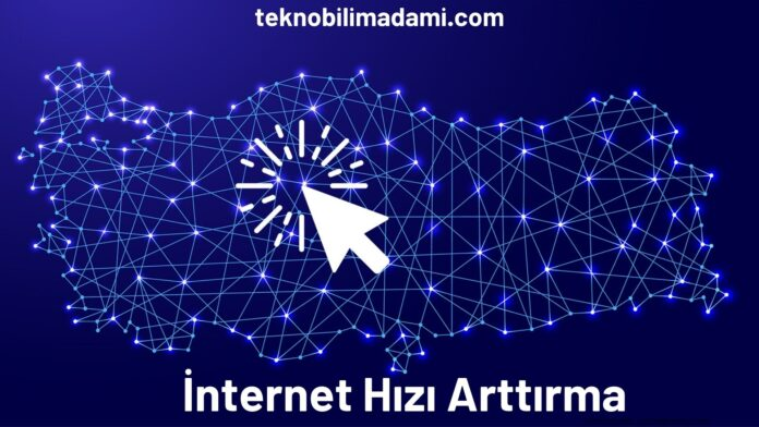 İnternet Hızı Arttırma