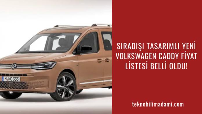 Sıradışı tasarımlı yeni Volkswagen Caddy fiyat listesi ...