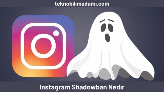 Instagram Shadowban Nedir