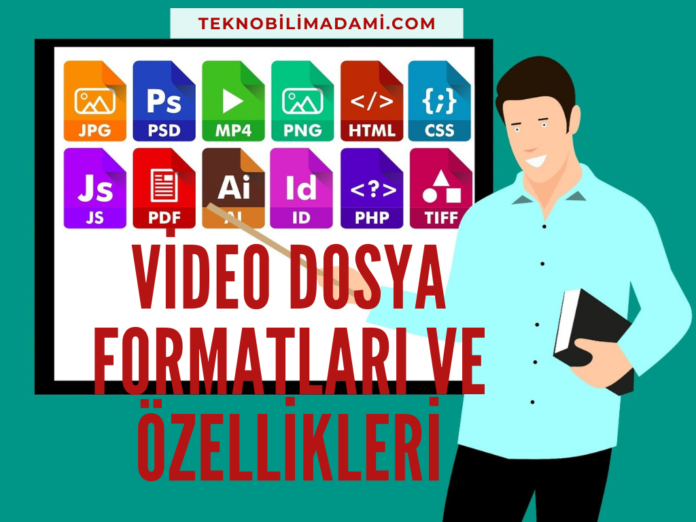 Video-dosya-formatlari-ve-ozellikleri