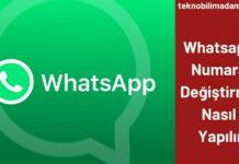 Whatsapp Numara Değiştirme Nasıl Yapılır