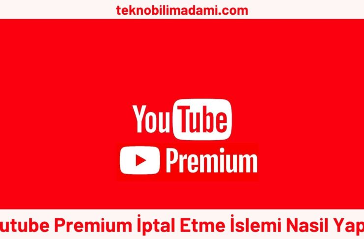 Youtube Premium İptal Etme İslemi Nasil Yapilir